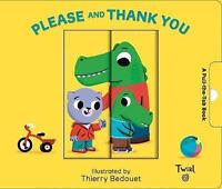 Please and Thank You (Pull and Play Books) by Thierry Bedouet, NEW Book, FREE &