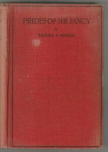 RARE! PRIDES OF THE FANCY by Trevor Wignall, 1928