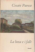 Cesare Pavese-La luna e i falò- Einaudi 1955-L4115