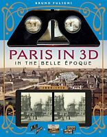 Paris in 3D in the Belle Époque: A Book Plus Steroeoscopic Viewer and 34 3D P…
