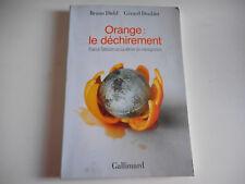 ORANGE LE DECHIREMENT / FRANCE TELECOM ou LA DERIVE DU MANAGEMENT - B. DIEHL