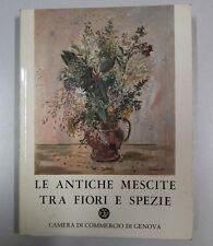 Pongiglione ANTICHE MESCITE TRA FIORI E SPEZIE Camera Commercio Genova 1985