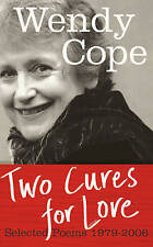 Two Cures for Love: Selected Poems 1979-2006,Cope, Wendy,Excellent Book mon00000