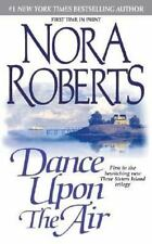 Three Sisters: Dance upon the Air 1 by Nora Roberts...