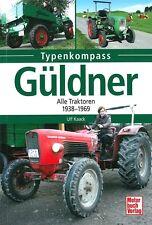 Typenkompass Güldner, alle Traktoren 1938-1969 Typen-Buch/Modelle/Daten/Handbuch
