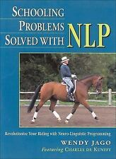 Schooling Problems Solved with NLP : Revolutionize Your Riding with...