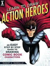 Learn to Draw Action Heroes: An Easy Step by Step Guide to Drawing Comic Book Ch