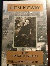 William Burrill / Hemingway The Toronto Years First Edition 1994