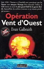 EVAN GALBRAITH - OPERATION VENT D'OUEST - EDITION°1
