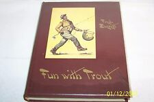 Fun with Trout by Fred Evert USA Collectible Fishing 1952 Author illustrator H/C