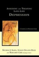 Assessing And Treating Late-life Depression: A Casebook And Resource Guide: B...