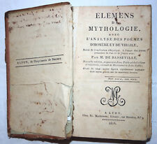 ELEMENS DE MYTHOLOGIE Avec l'analyse des poèmes d'Homère et de Virgile 1816