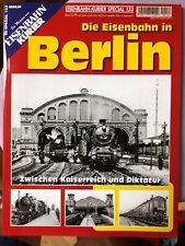 Eisenbahn Kurier EK Special Heft 133# Die Eisenbahn in Berlin #
