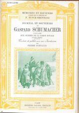 Journal & souvenirs de Gaspard Schumacher, capitaine aux Suisses (Garde Royale)