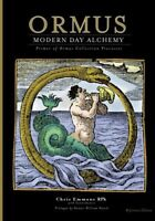 Ormus Modern Day Alchemy Primer of Ormus Collection Processes Reference Edition