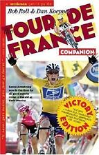 The Tour de France Companion: A Nuts, Bolts & Spokes Guide to the Greatest Race