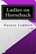 Ladies on Horseback by Nannie Lambert (2016, Paperback)