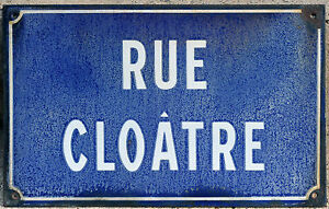 French vitreous enamel steel street sign road plaque vintage Rue Cloâtre Cloatre