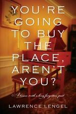 You're Going to Buy the Place, Aren't You? : A House with a Long Forgotten...