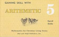 Rod and Staff- Math - Gaining Skill with Arithmetic 5 Speed Drills