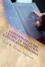 Cuestionarios Del Cuerpo de Maestros. Especialidad Primaria by José Gomis...