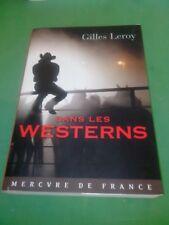 Gilles Leroy - Dans les westerns - Mercure de France