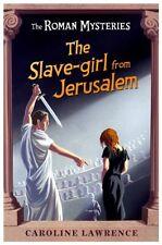 The Roman Mysteries: The Slave-girl from Jerusalem: Book 13,Caroline Lawrence,