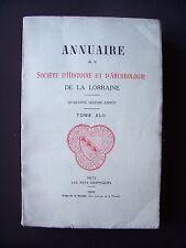 Annuaire de la société d'histoire et d'archéologie de la Lorraine - T. XLII 1933