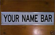YOUR OWN NAME BAR STREET SIGN ROAD SIGN  CARS - BIKES NAMES