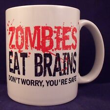 Zombies Eat Brains Don't Worry You're Safe Funny Novelty - Coffee Mug - Cup