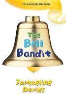 The Bell Bandit (The Lemonade War Series) by Jacqueline Davies