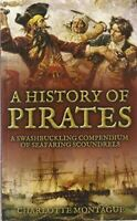 Very Good, A History of Pirates (A Swashbuckling Compendium of Seafaring Scoundr