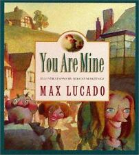 You Are Mine: By Max Lucado