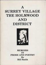 A Surrey village :The Holmwood & District. Memoirs Prose Poetry  HL2.637