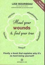 Heal Your Wounds and Find Your True Self : Finally, a Book That Explains Why It'