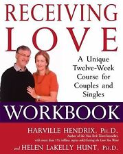 Receiving Love Workbook : A Unique Twelve-Week Course for Couples and Singles...
