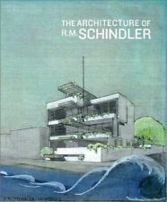 The Architecture of R. M. Schindler by Elizabeth A. T. Smith and Michael...