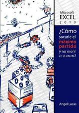 Excel 2010 - Como Sacarle el Maximo Partido y No Morir en el Intento? by...