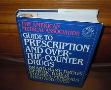 The American Medical Association Guide to Prescription and Over-the-Counter...