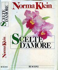 """NORMA KLEIN """" SCELTE D'AMORE """"  Editore RUSCONI 1986"""