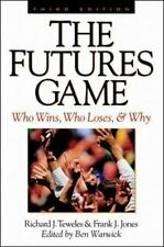 The Futures Game : Who Wins, Who Loses, and Why by Richard J. Teweles, Ben...
