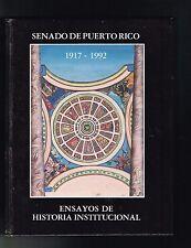 Senado De Puerto Rico 1917-1992 Ensayos De Historia Institucional