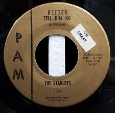 Starlets / Soul / Northern Soul 45 / You Are The One / Better Tell Him No / Pam