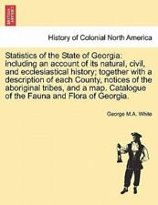 Statistics Of The State Of Georgia: Including An Account Of Its Natural, Civi...