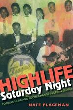 Highlife Saturday Night: Popular Music and Social Change in Urban Ghana: By P...