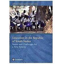 Africa Human Development: Education in the Republic of South Sudan : Status...