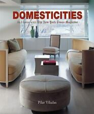 Domesticities: At Home with The New York Times Magazine, Viladas, Pilar, Good Co