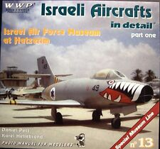 Israeli Aircraft in Detail Part 1 - Israel Air Force Museum at Hatzerim-NEW!!!