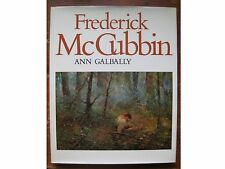 Frederick McCubbin.Aust.Impressionist,Ann Galbally,1981