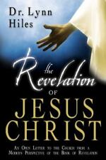 REVELATION OF JESUS CHRIST: AN OPEN LETTER TO CHURCHES FROM A By Lynn Hiles